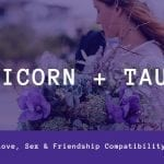 Capricorn and Taurus – Compatibility in Sex, Love and Friendship